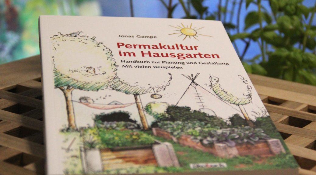 """""""Permakultur im Hausgarten"""" von Jonas Gampe"""