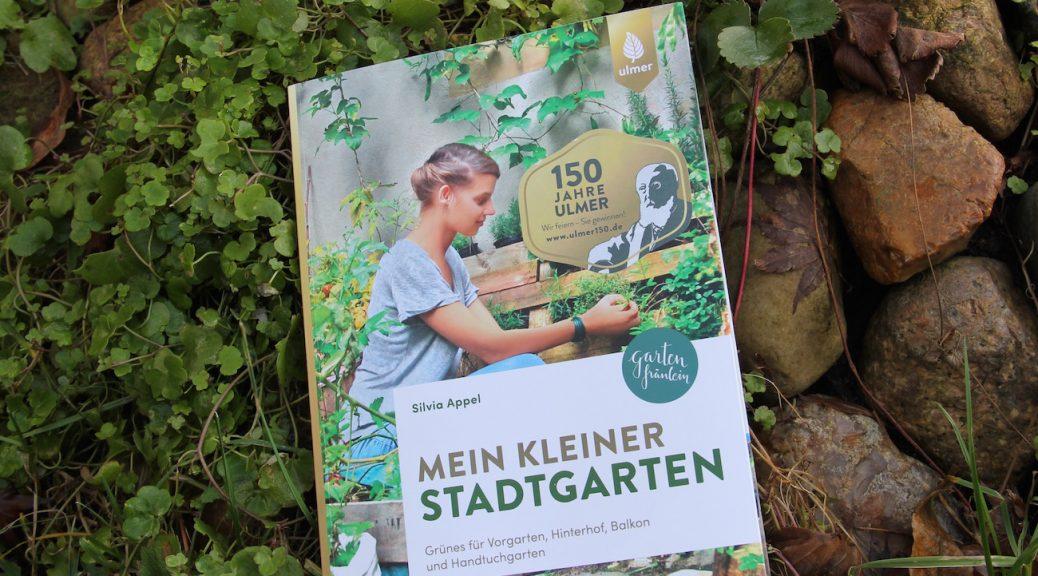 """""""Mein kleiner Stadtgarten"""" von Silvia Appel"""