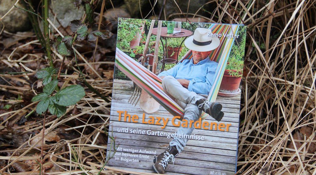 """The Lazy Gardener und seine Gartengeheimnisse"""" liegt im Beet"""