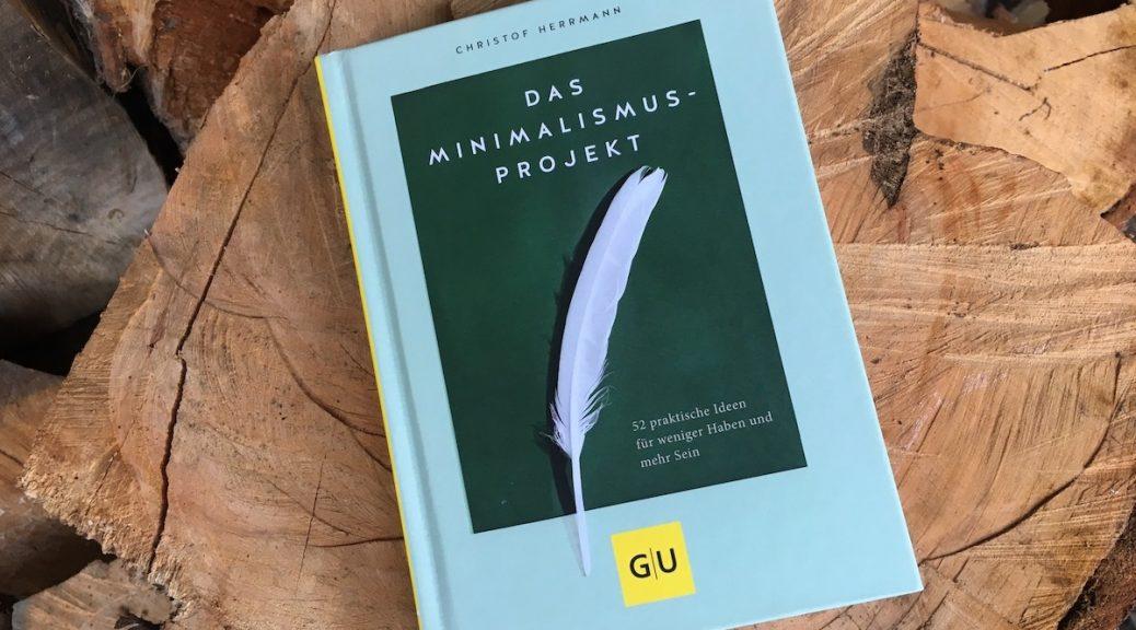 """""""""""Das Miminalismus-Projekt"""" von Christof Herrmann"""